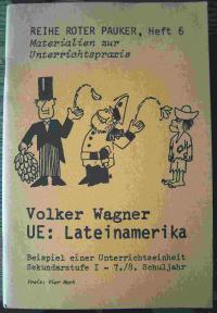 volker-wagnerue-lateinamerika-beispiel-einer-unterrichtseinheit-sekundarstufe-i-7-8-schuljahr